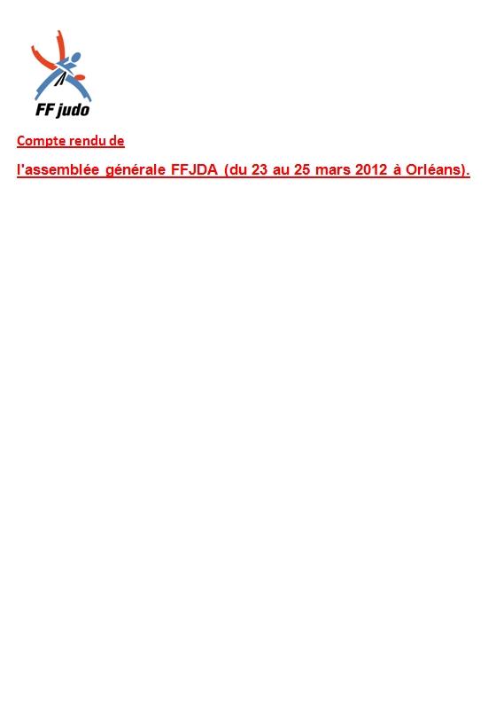 En exclusivité le compte rendu de l'assemblée générale FFJDA (du 23 au 25 mars 2012 à Orléans). Compte10