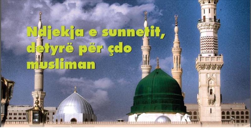 Ndjekja e sunnetit, detyrë për çdo musliman Ndjekj10