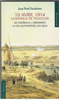 en avril : le 10 avril 1814 , la bataille de toulouse  Couv_b10