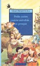 [Hubert-Richou, Gérard] Petits contes comme autrefois... ou presque 15467511