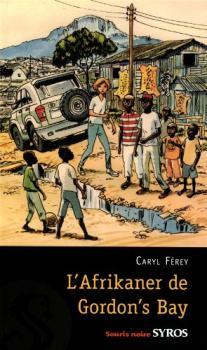[Ferey, Caryl] L'Afrikaner de Gordon'Bay Afrika10