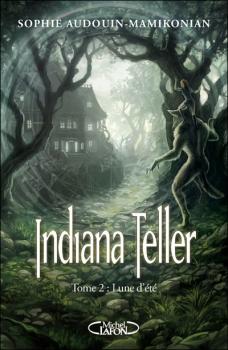 [Audouin-Mamikonian, Sophie] Indiana Teller - Tome 2: Lune d'été Couv4710
