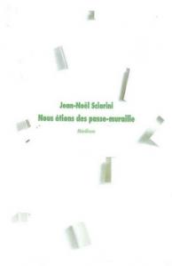 [Sciarini, Jean-Noël] Nous étions des passe-muraille Couv6510