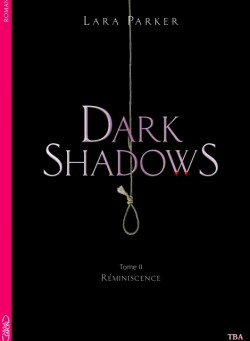 [Parker, Lara] Dark Shadows - Tome 2: Réminiscence Dark-s10