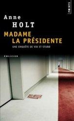 [Holt, Anne] Madame la présidente Madame10