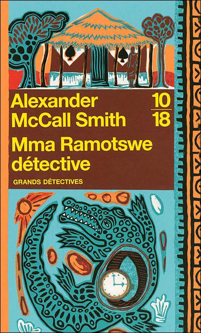 [McCall Smith, Alexander] Mma Ramotswe détective Mma10