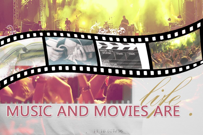 Music & Movies Are Life