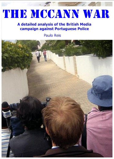Paulo Reis: 'The McCann War'. A detailed analysis of the British Media campaign against Portuguese Police Paulo_11