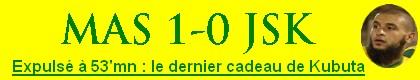 [CC, Groupe B - Journée 1] MAS Fès (Mar) 1 - 0 JS.Kabylie (Après Match) - Page 10 Kubu10