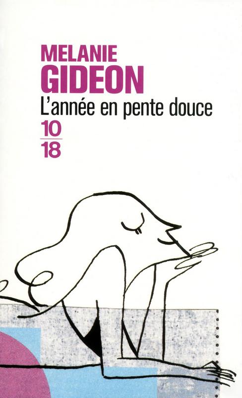 [Editions 10/18] L'année en pente douce, de Mélanie Gidéon 97822610