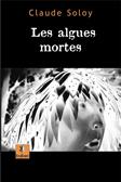 [Soloy, Claude] Les algues mortes Lesalg10