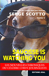 [Scotto, Serge] Saucisse is watching you Saucis10