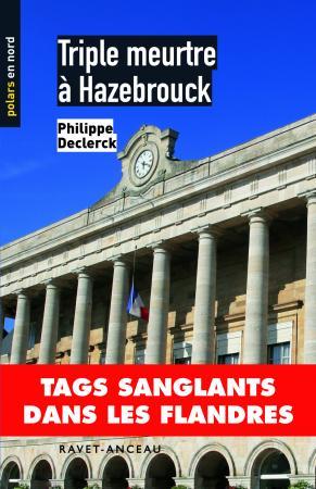 [Declerck, Philippe] Triple meurtre à Hazebrouck Triple10