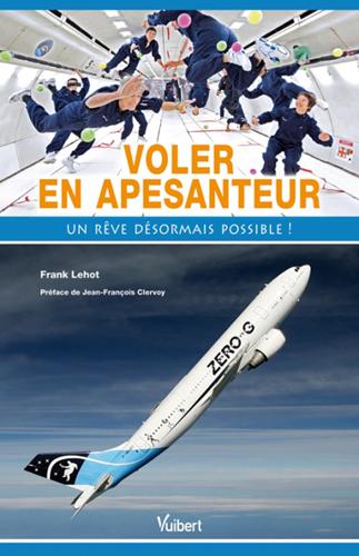 Voler en apesanteur : un rêve désormais possible ! Zero-g11