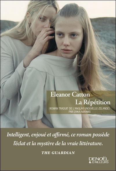 [Catton, Eleanor] La Répétition 97822010