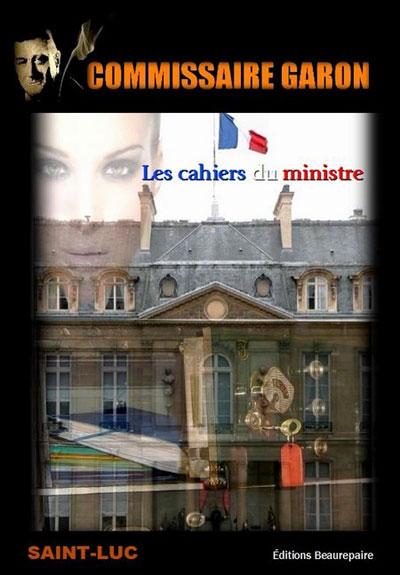 [Saint Luc, Raoul] Comissaire Garon - Les Cahiers du Ministre 97823510
