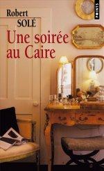 UNE SOIREE AU CAIRE de Robert Solé 97827511