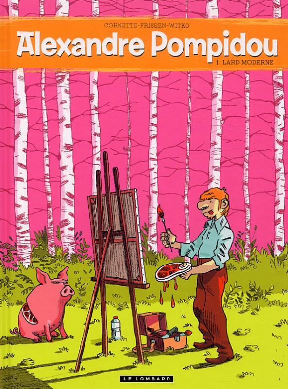 Alexandre Pompidou - Tome 1: Lard Moderne [Cornette, Frissen & Witro] Album-10