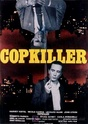 Affiches Films / Movie Posters  COP (FLIC) Copkil11