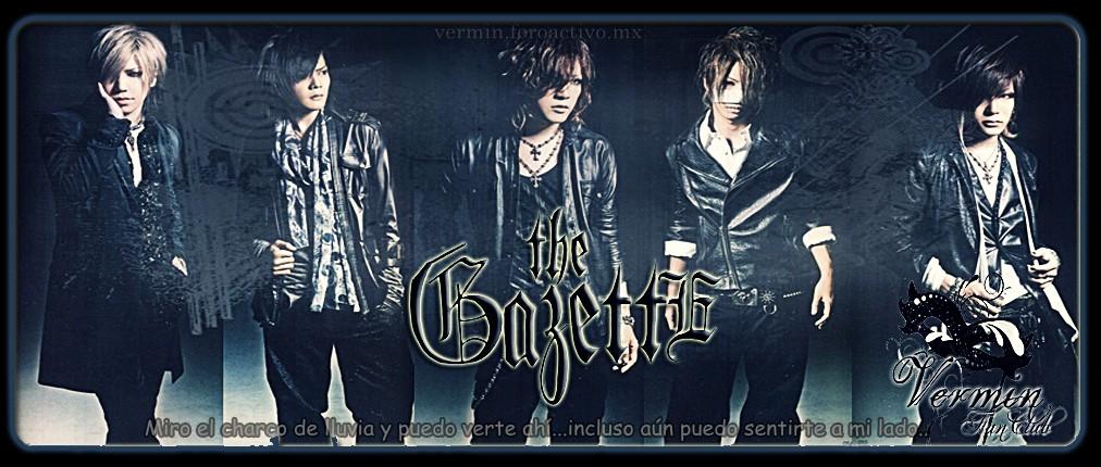 VERMIN~the GazettE FanClub NO official~