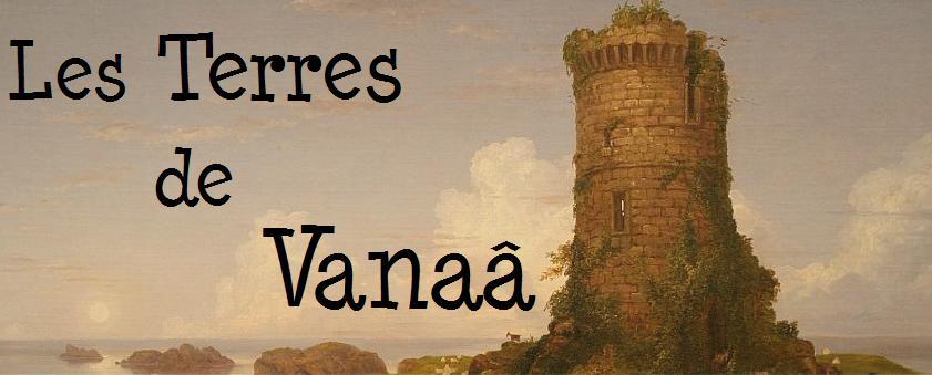 Les Terres de Vanaâ
