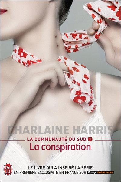 Harris Charlaine - La communauté du sud - Tome 07 : La conspiration 97822913