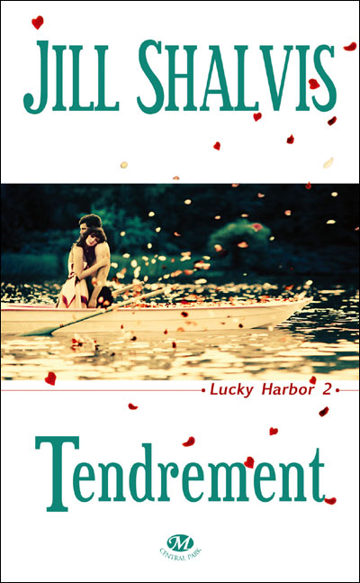 Shalvis Jill - Lucky Harbor - Tome 2 : Tendrement 97828117