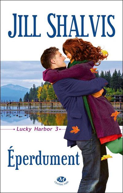 Shalvis Jill - Lucky Harbor - Tome 3 : Éperdument 97828118