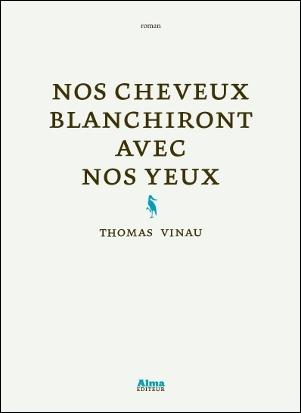[Vinau, Thomas] Nos cheveux blanchiront avec nos yeux Nos-ch10