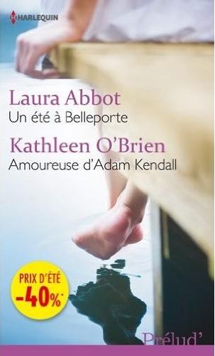 Un été à Belleporte de L. Abbot / Amoureuse d'Adam Kendall de K. O'Brien 41clse11