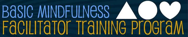 Basic Mindfulness Facilitator Training