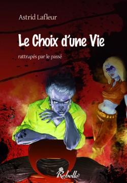 LAFLEUR Astrid - LE CHOIX D'UNE VIE - Tome 2 : rattrapés par le passé Le-cho11