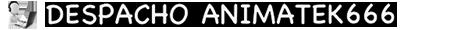 DESPACHO ANIMATEK666