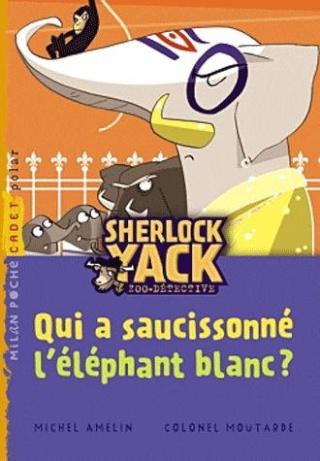 [Amelin, Michel]  Sherlock Yack, Qui a saucissonné l'éléphant blanc ? 12181110