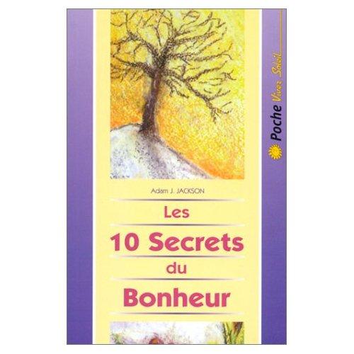 Les 10 secrets du Bonheur 51s9k311