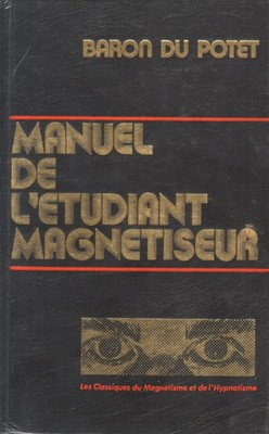 Le Baron du Potet : un magnétiseur et  un ésotériste français  Manuel11