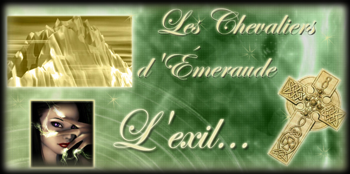 Les Chevaliers D'Émeraude V II.I: L'Exil...