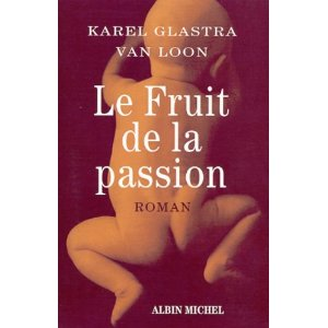 [Glastra Van Loon, Karel] Le fruit de la passion Livre13