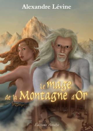 ¤ Partenariat n°177 : LE MAGE ET LA MONTAGNE D'OR offert par les Editions Artalys [clos] 1couv_11