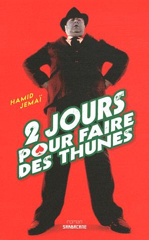 2 JOURS POUR FAIRE DES THUNES de Hamid Jemaï 2j10