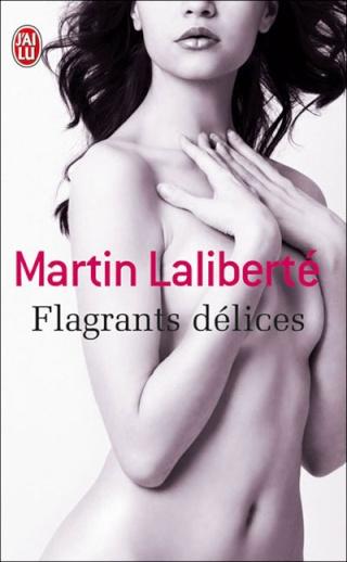 FLAGRANTS DELICES de Martin Laliberté 97822910