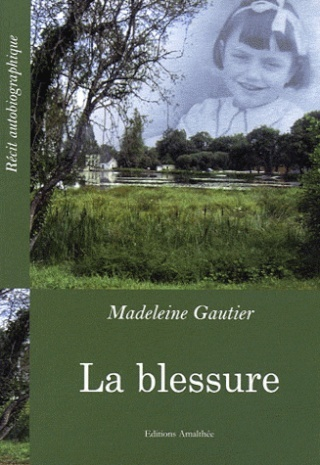LA BLESSURE de Madeleine Gautier Blessu10