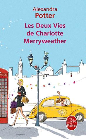 LES DEUX VIES DE CHARLOTTE MERRYWEATHER de Alexandra Potter C10