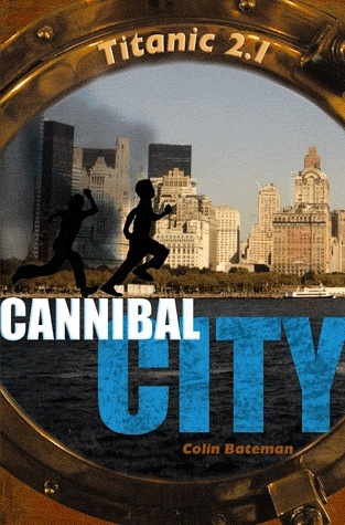 TITANIC 2.1 (Tome 2) CANNIBAL CITY de Colin Bateman Cann10