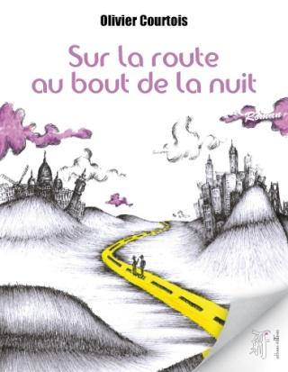 SUR LA ROUTE AU BOUT DE LA NUIT de Olivier Courtois Couv-s10