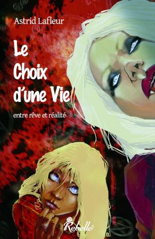LE CHOIX D'UNE VIE (Tome 1) ENTRE REVE ET REALITE d'Astrid Lafleur Couver10