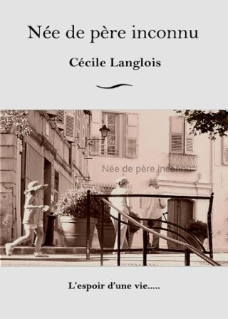 NEE DE PERE INCONNU de Cécile Langlois Couver11