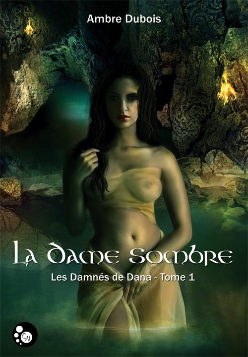 LES DAMNES DE DANA (Tome 1) LA DAME SOMBRE de Ambre Dubois Dame_s10