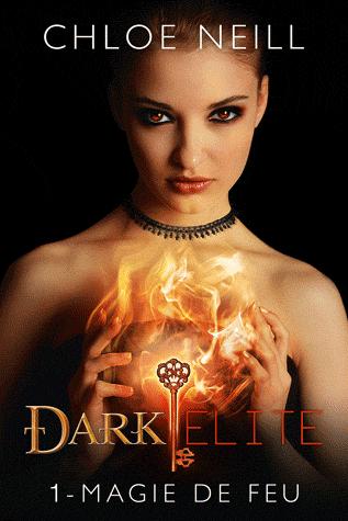 DARK ELITE (Tome 01) MAGIE DE FEU de Chloe Neill Dark10