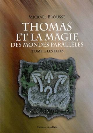 THOMAS ET LA MAGIE DES MONDES PARALLELES (Tome 1) LES ELFES de Mickaël Brousse Elfes10